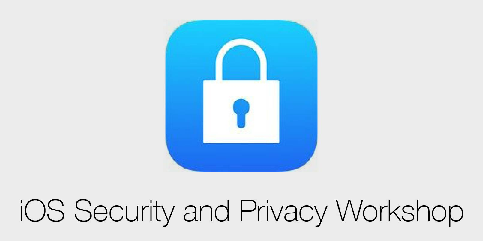 iOS Security and Privacy Workshop